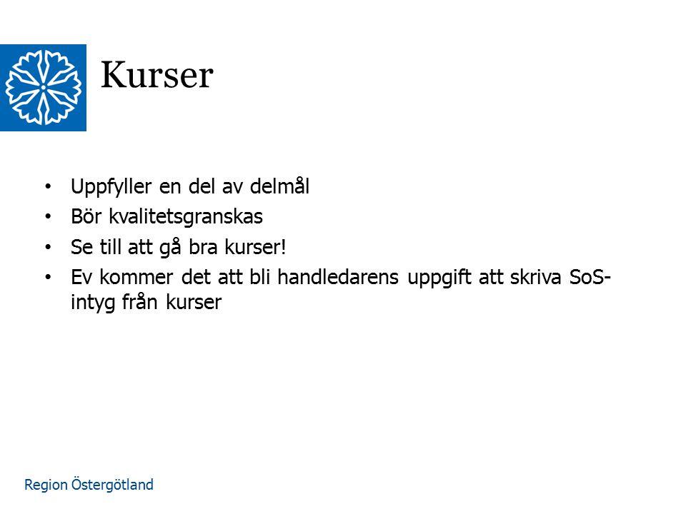 Region Östergötland www.lio.se/studierektorskansliet Kurser Uppfyller en del av delmål Bör kvalitetsgranskas Se till att gå bra kurser! Ev kommer det