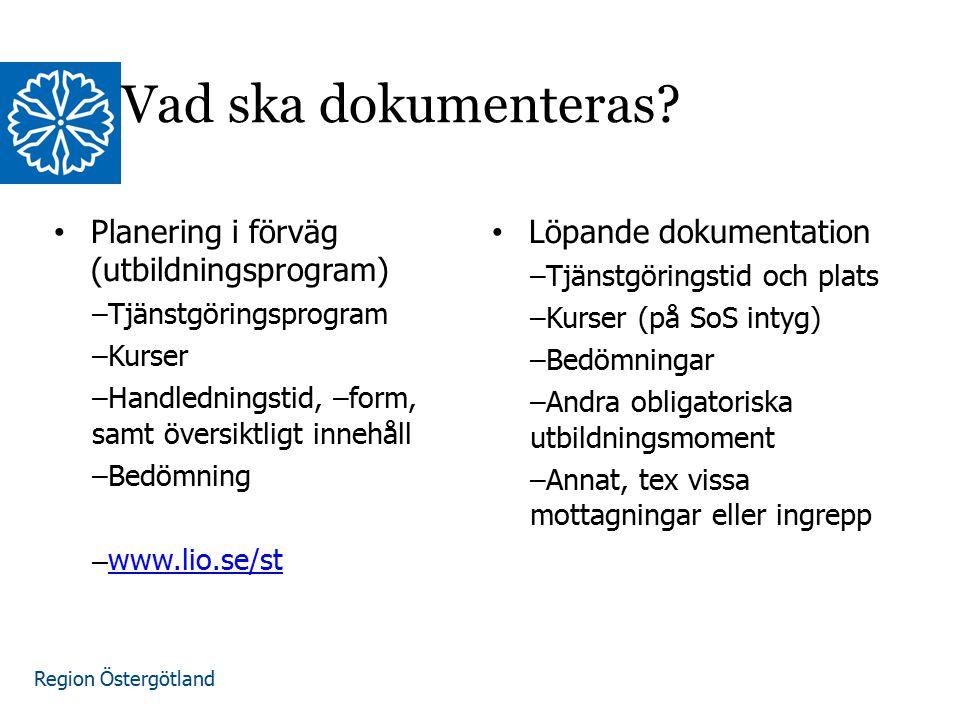 Region Östergötland www.lio.se/studierektorskansliet Planering i förväg (utbildningsprogram) –Tjänstgöringsprogram –Kurser –Handledningstid, –form, sa