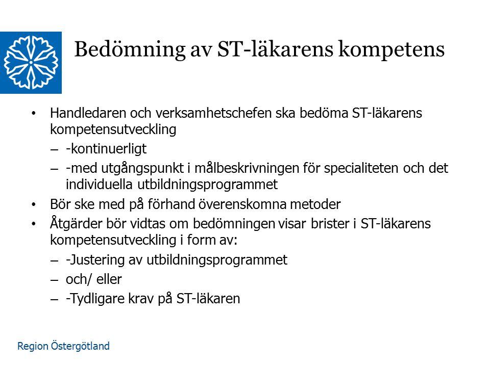 Region Östergötland www.lio.se/studierektorskansliet Bedömning av ST-läkarens kompetens Handledaren och verksamhetschefen ska bedöma ST-läkarens kompe