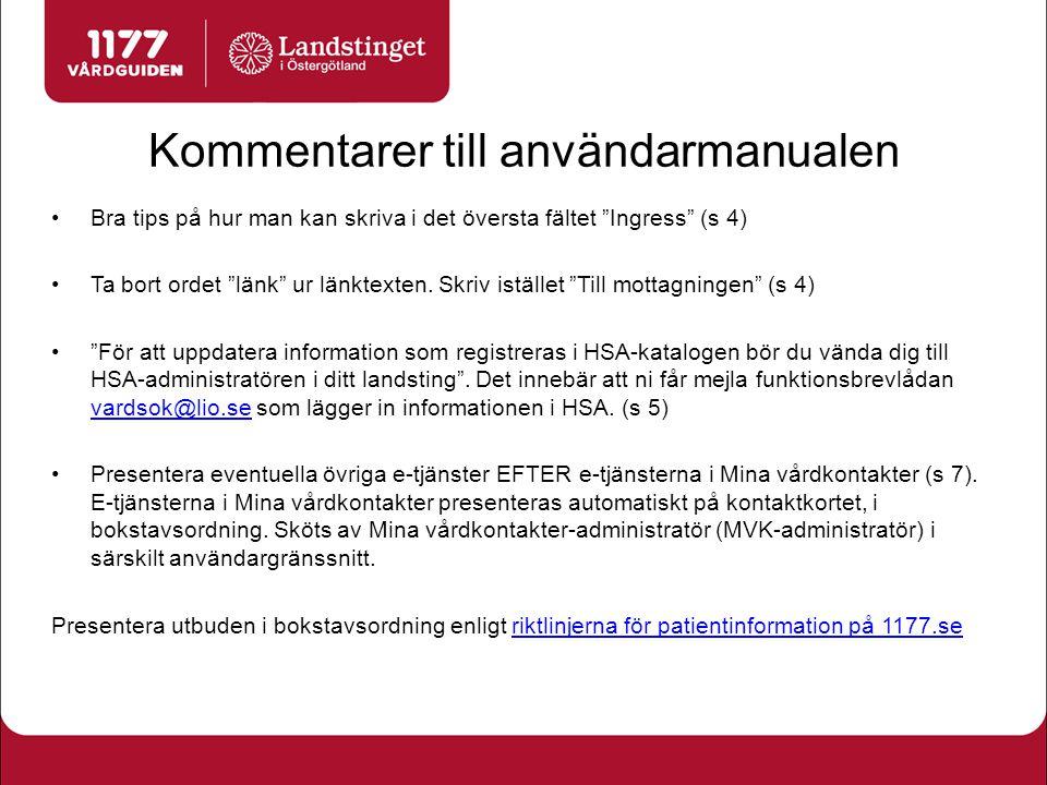 Riktlinjer för patientinformation på 1177.se/ostergotland http://vardgivarwebb.lio.se/PM-medicinska-o- vardadm/PM- dokument/Ledningsstab/Kommunikationsenhete n/Patientinformation-pa-1177seostergotland/