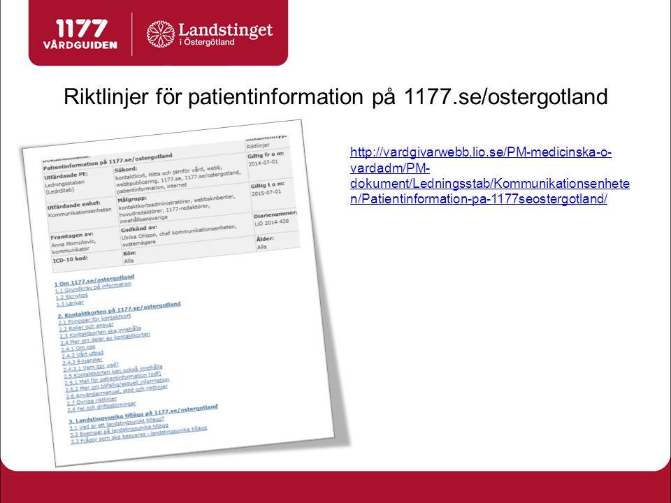 Övrigt användarstöd http://vardgivarwebb.lio.se/For-privata- vardgivare/Kontaktkortsadmin/ Här finns också länk till riktlinjer för namnsättning av enheter.