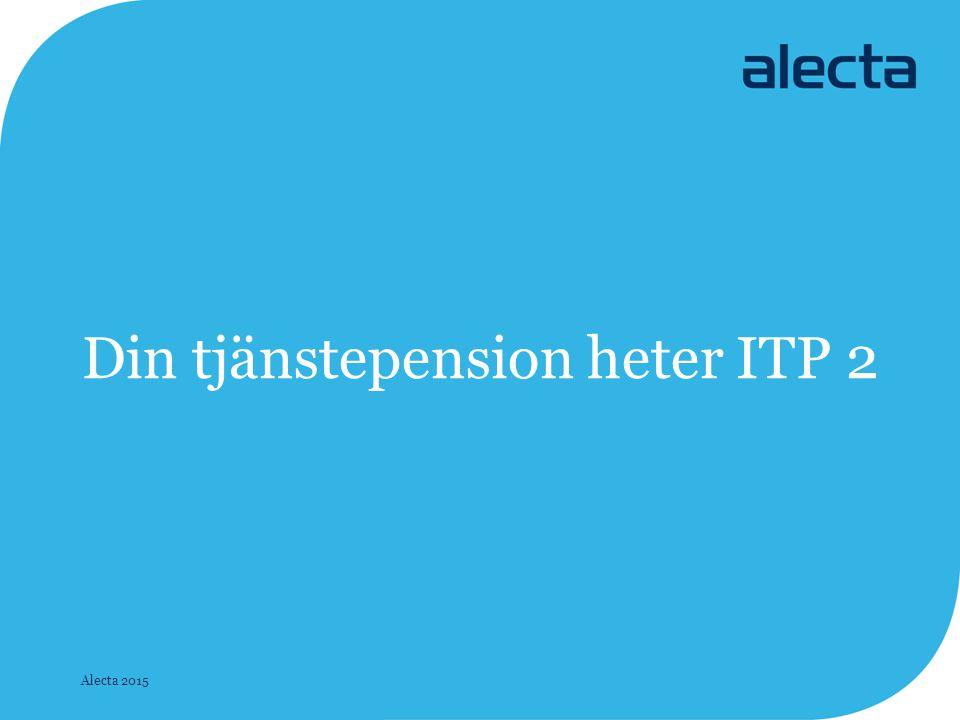 Din tjänstepension heter ITP 2 Alecta 2015