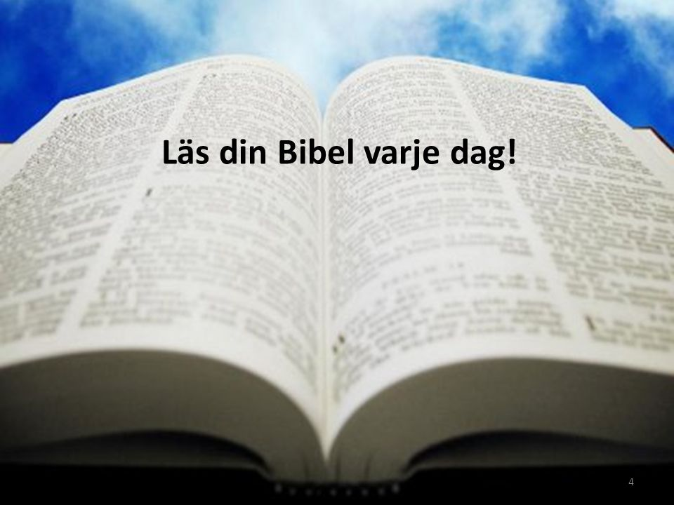4 Läs din Bibel varje dag!