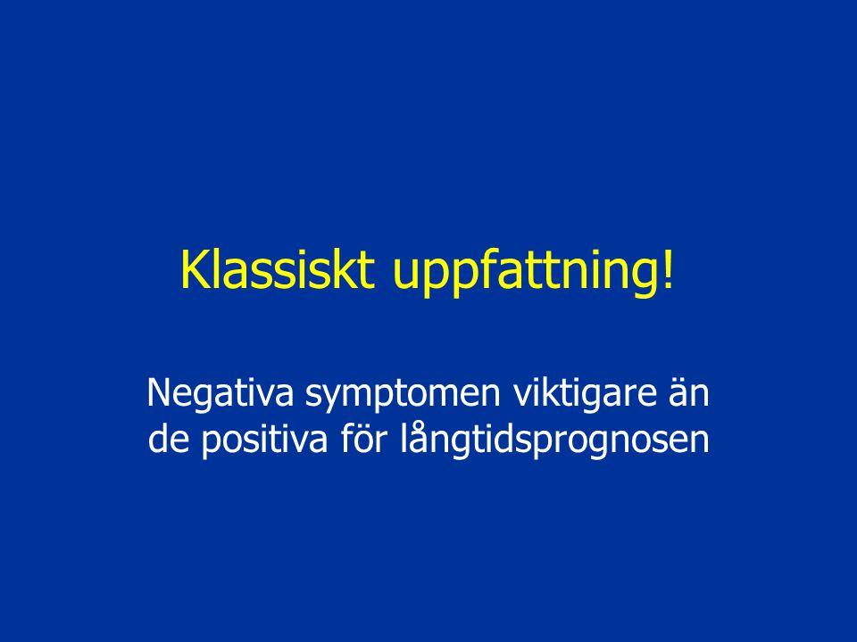 Klassiskt uppfattning! Negativa symptomen viktigare än de positiva för långtidsprognosen