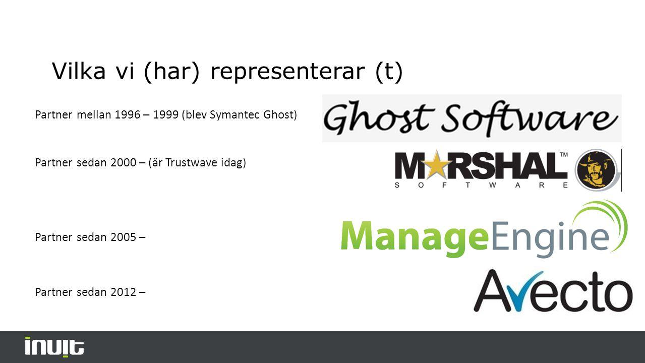 Vilka vi (har) representerar (t) Partner mellan 1996 – 1999 (blev Symantec Ghost) Partner sedan 2000 – (är Trustwave idag) Partner sedan 2005 – Partner sedan 2012 –