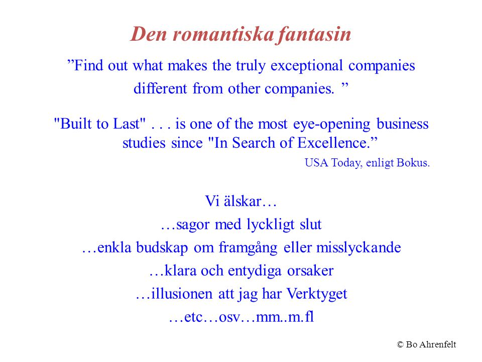 "Den romantiska fantasin ""Find out what makes the truly exceptional companies different from other companies. """