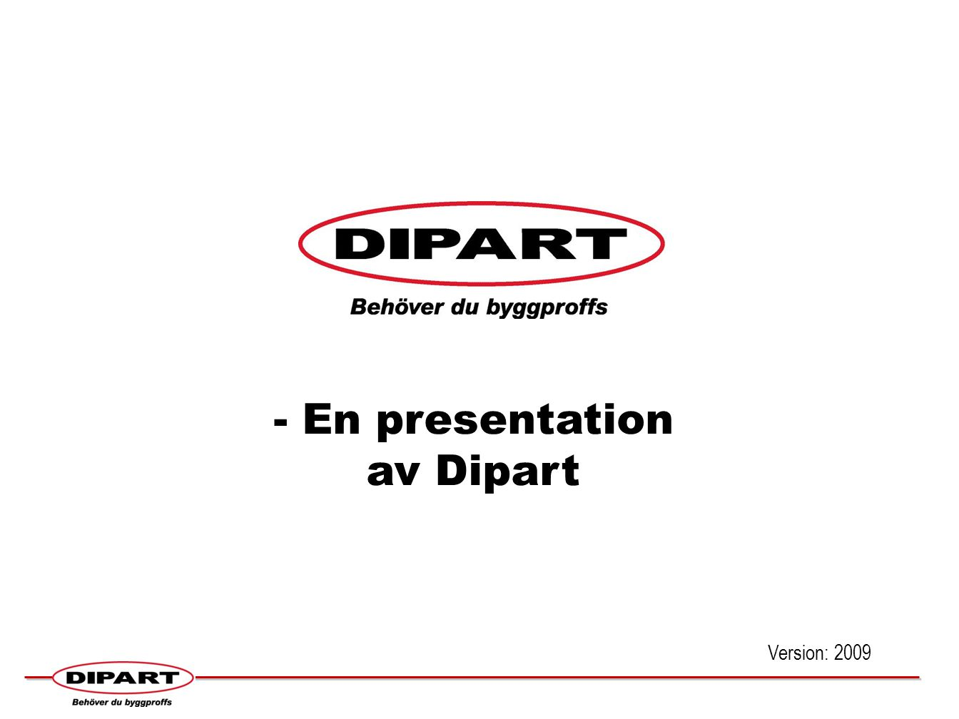 - En presentation av Dipart Version: 2009