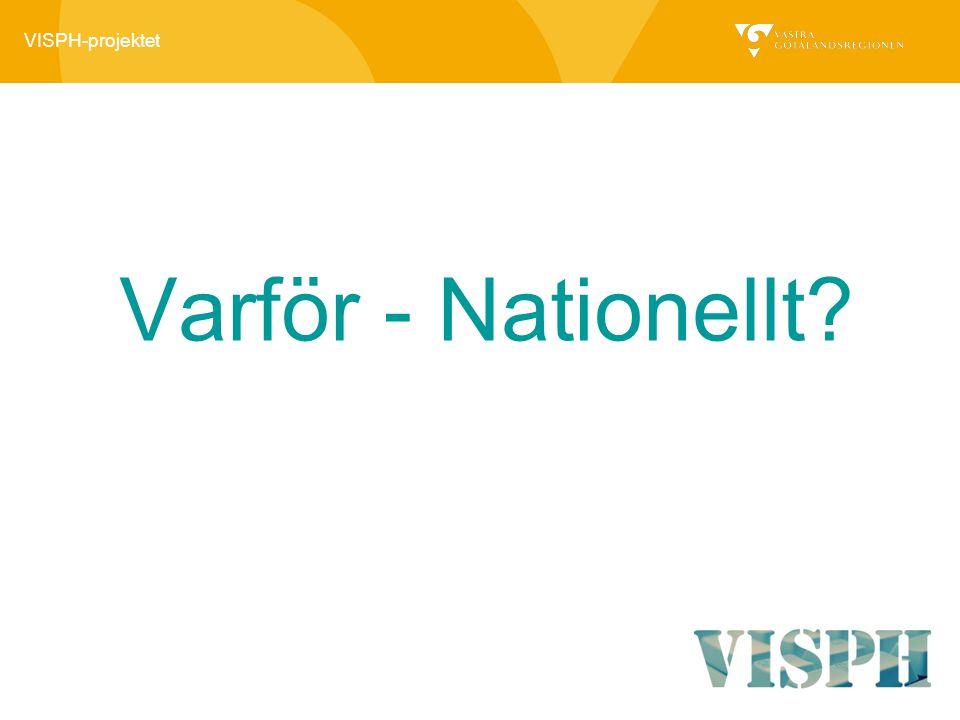 VISPH-projektet Varför - Nationellt?