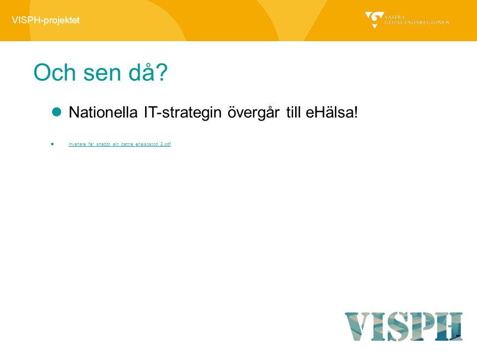 Och sen då? Nationella IT-strategin övergår till eHälsa! invanare_far_snabbt_allt_battre_ehalsostod_2.pdf