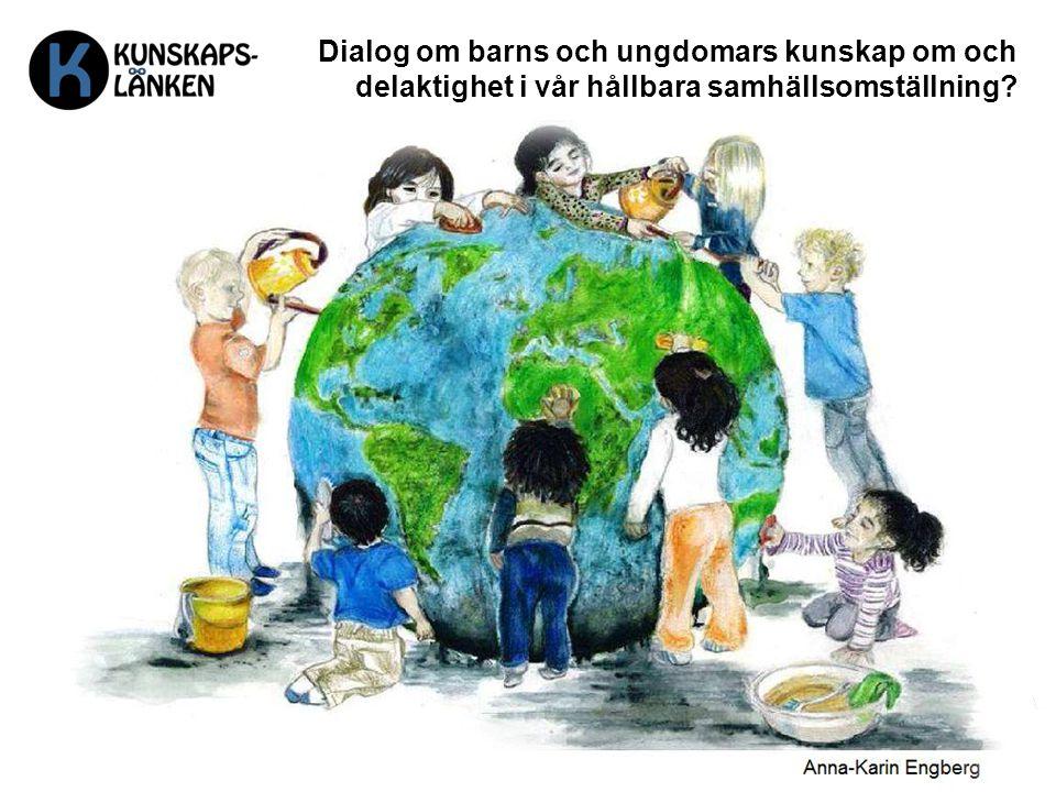 Dialog om barns och ungdomars kunskap om och delaktighet i vår hållbara samhällsomställning