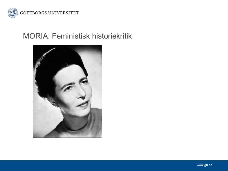 www.gu.se MORIA: Feministisk historiekritik