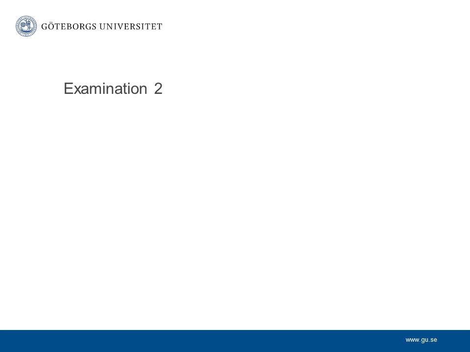 www.gu.se Examination 2