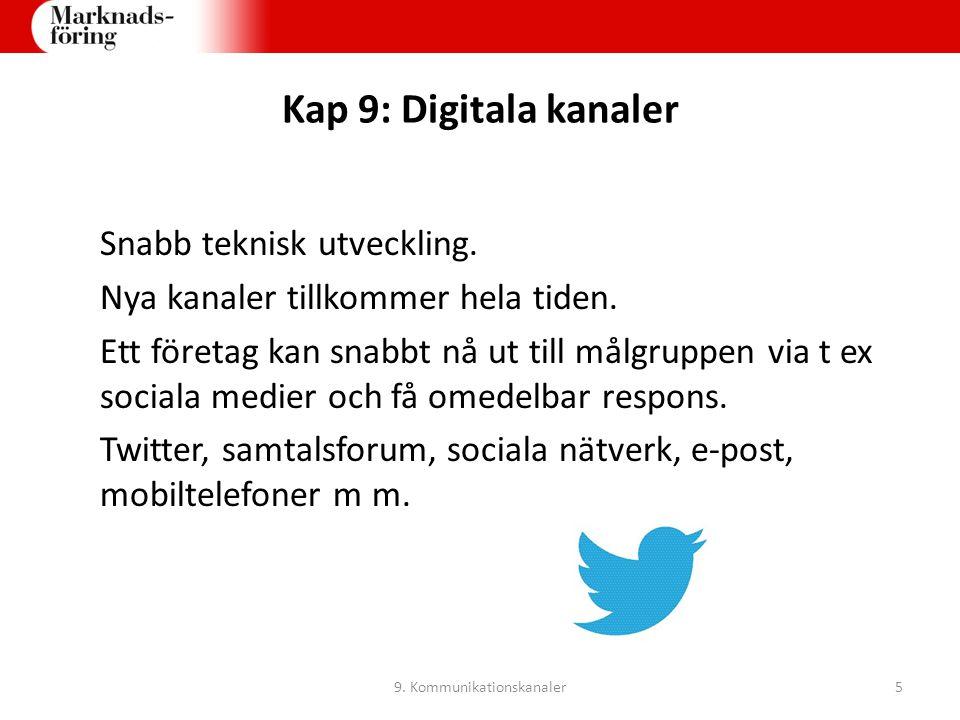 Kap 9: Digitala kanaler Digitaliseringen har lett till förändrade trender och köpmönster inom handeln.