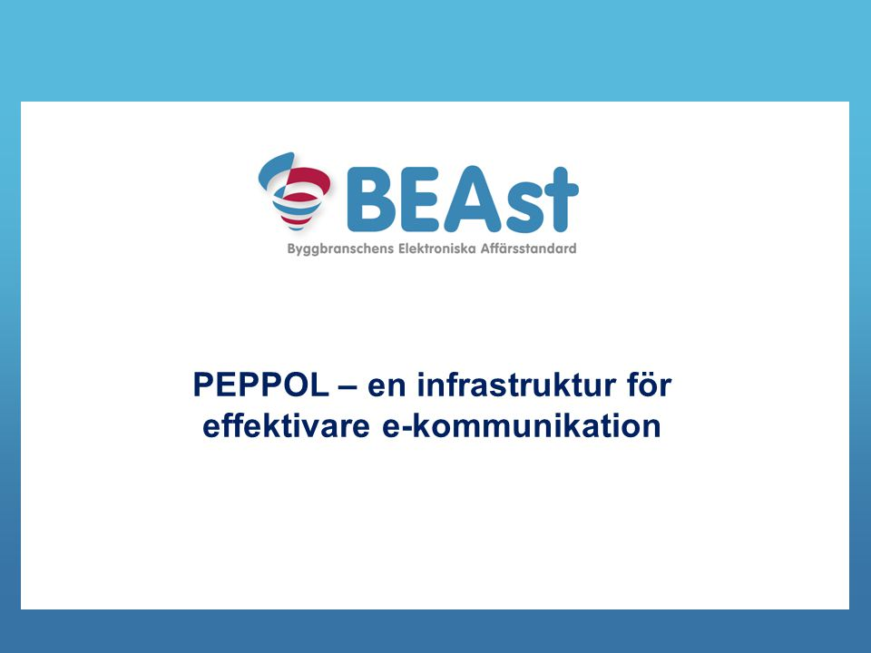 Byggbranschens Elektroniska Affärsstandard För frågor om PEPPOL och BEAst PEPPOL-tjänst 12 Kontakta info@beast.se för anmälan, frågor och mer information.info@beast.se