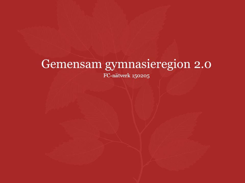 Gemensam gymnasieregion 2.0 FC-nätverk 150205