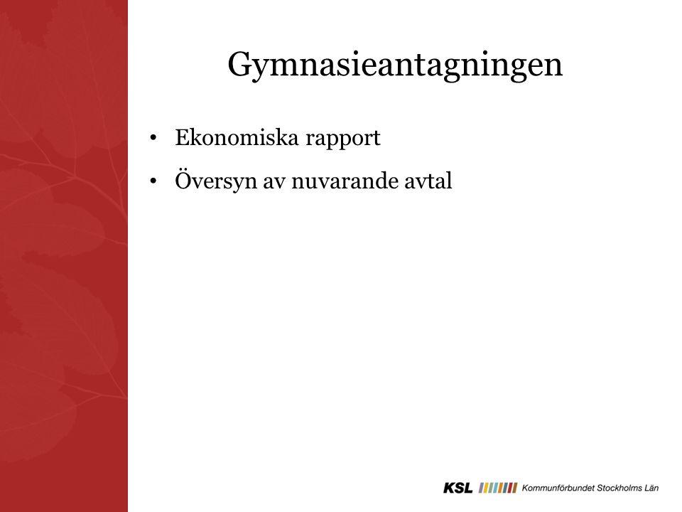 Gymnasieantagningen Ekonomiska rapport Översyn av nuvarande avtal