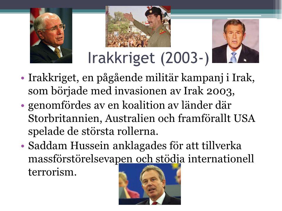 Irakkriget (2003-) Irakkriget, en pågående militär kampanj i Irak, som började med invasionen av Irak 2003, genomfördes av en koalition av länder där Storbritannien, Australien och framförallt USA spelade de största rollerna.