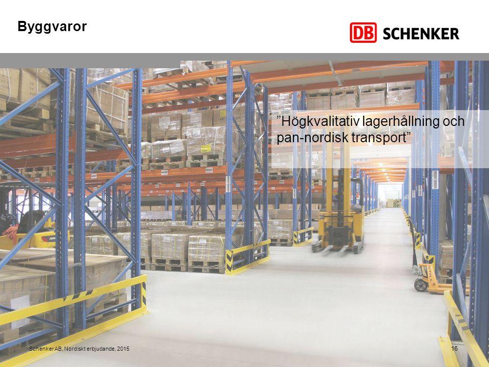 """16 Schenker AB, Nordiskt erbjudande, 2015 Byggvaror """"Högkvalitativ lagerhållning och pan-nordisk transport"""""""