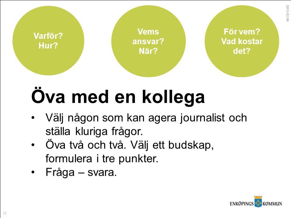 11 2015-02-06 Varför. Hur. Vems ansvar. När. För vem.