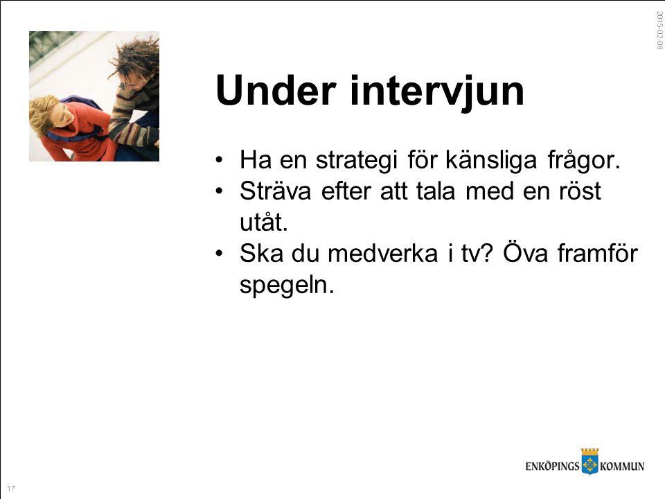 2015-02-06 17 Under intervjun Ha en strategi för känsliga frågor.
