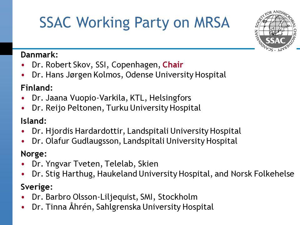 Danmark: Dr. Robert Skov, SSI, Copenhagen, Chair Dr.