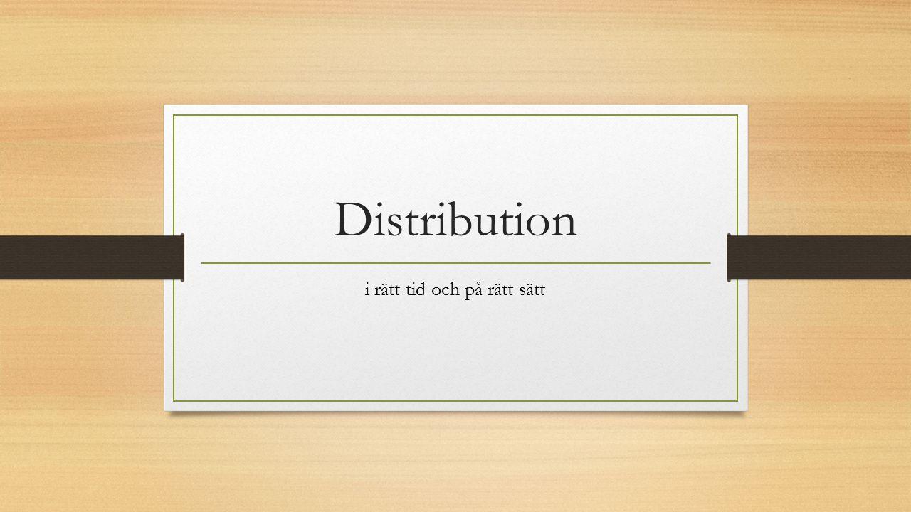 Distribution i rätt tid och på rätt sätt
