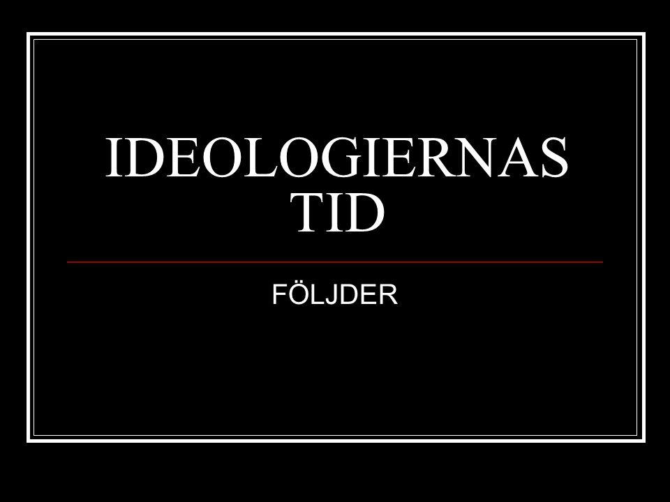 IDEOLOGIERNAS TID FÖLJDER