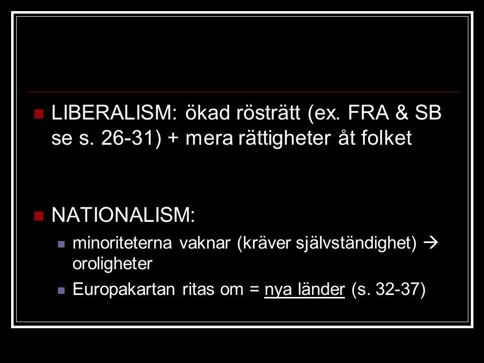 LIBERALISM: ökad rösträtt (ex. FRA & SB se s.