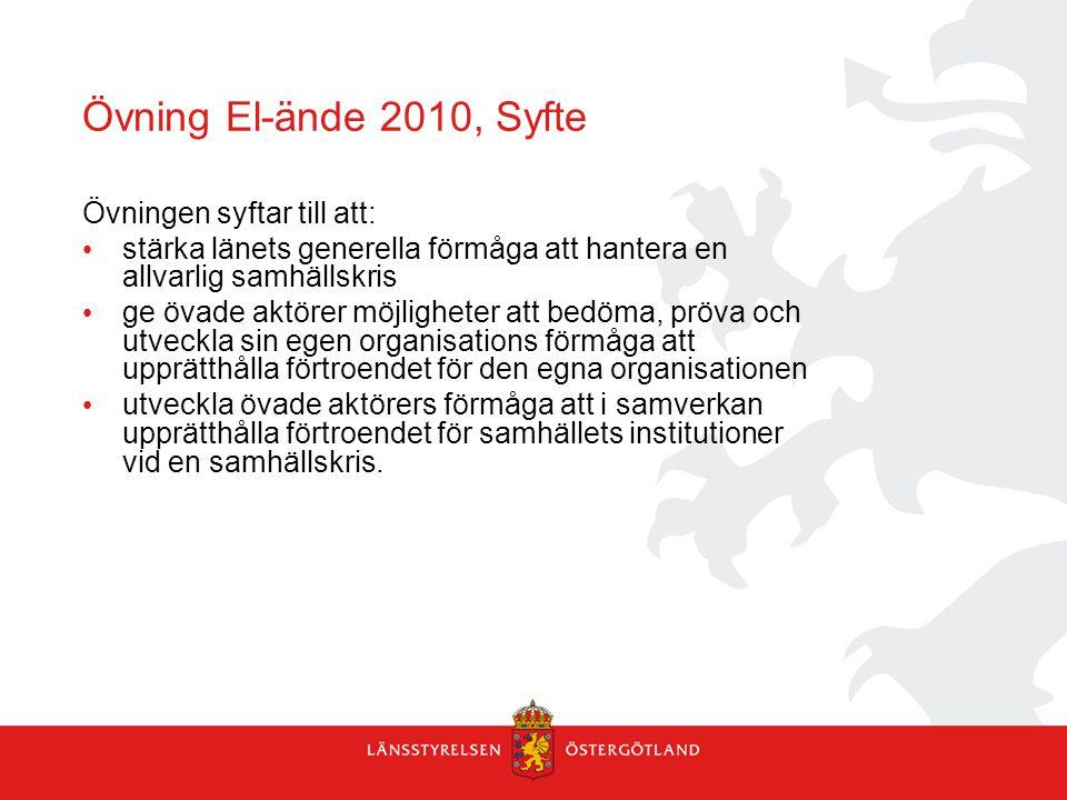Övning El-ände 2010, Syfte Övningen syftar till att: stärka länets generella förmåga att hantera en allvarlig samhällskris ge övade aktörer möjlighete