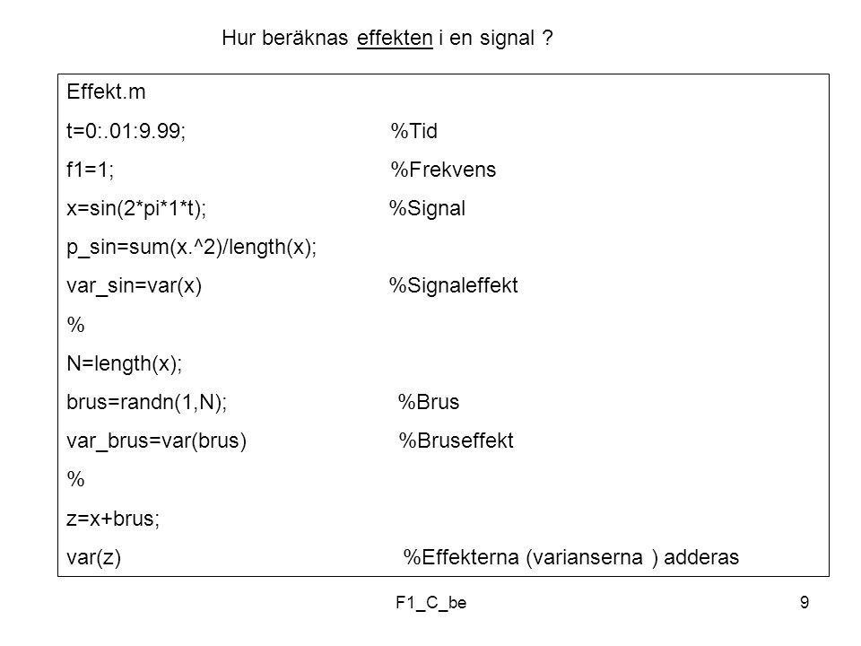 F1_C_be9 Hur beräknas effekten i en signal .