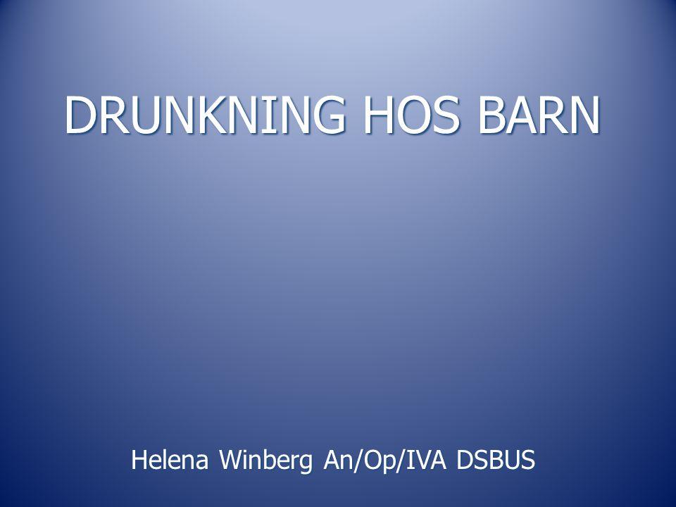 Drunkningsolyckor hos barn Prognos Behandling Fallbeskrivningar Andra föreläsare pratar om: Definition av drunkning.