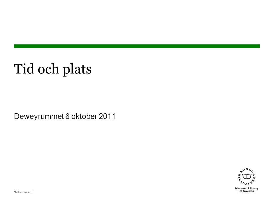 Sidnummer 2 Plats – exempel att följa Tips I index och i schemat finns många ämnen utbyggda med Förenta staterna som exempel I Svenska WebDewey och Svenska ämnesord finns många ämnen utbyggda med Sverige Använd dem som mallar