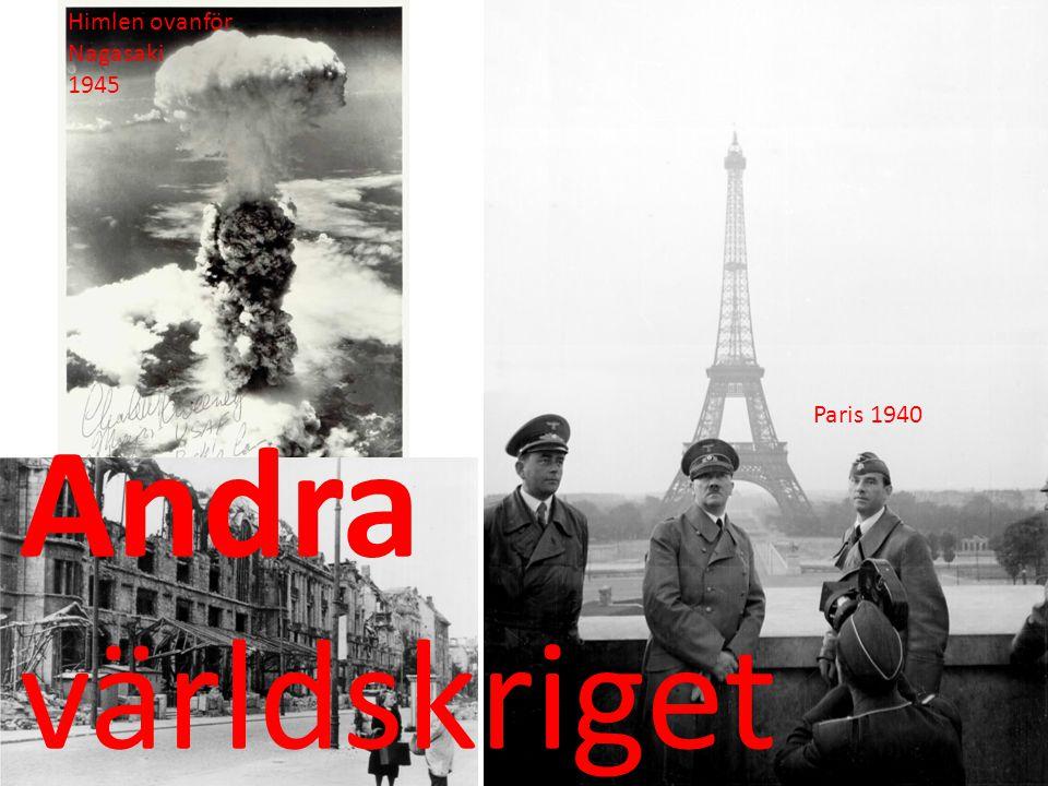 Andra världskriget Paris 1940 Himlen ovanför Nagasaki 1945