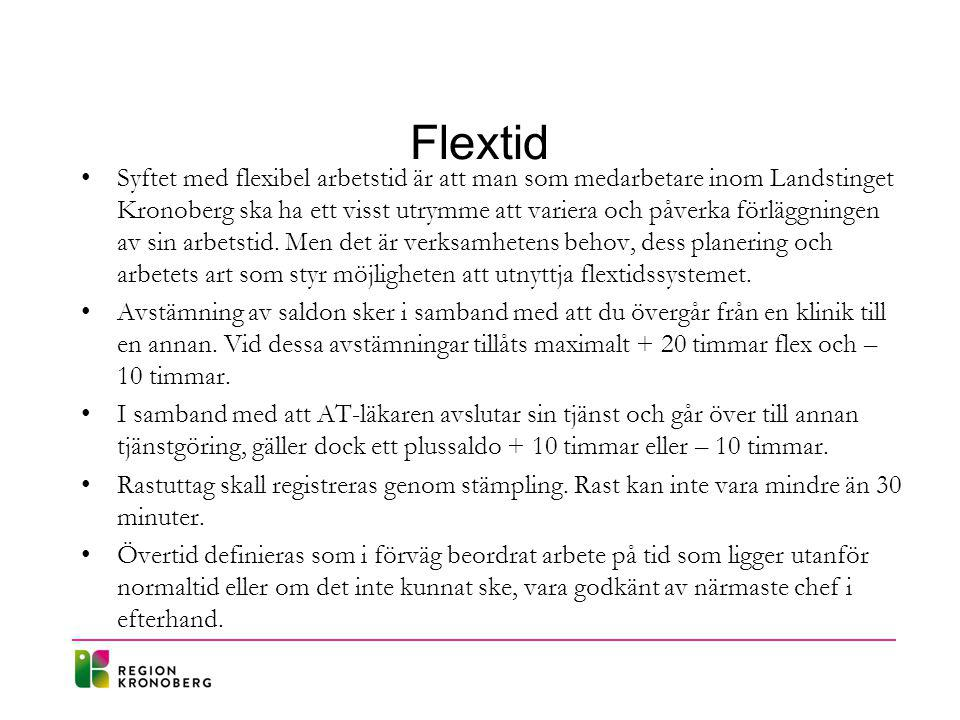 Flextid Syftet med flexibel arbetstid är att man som medarbetare inom Landstinget Kronoberg ska ha ett visst utrymme att variera och påverka förläggningen av sin arbetstid.