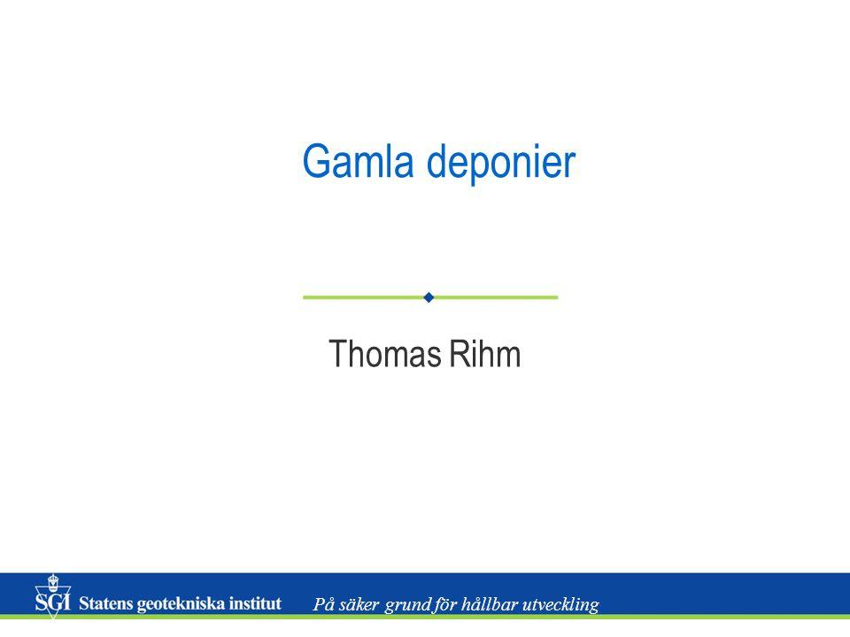 På säker grund för hållbar utveckling Gamla deponier Thomas Rihm