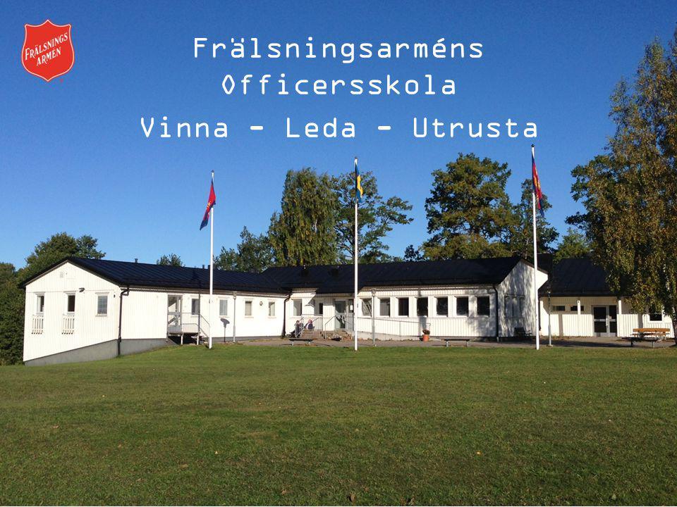 Frälsningsarméns Officersskola Vinna - Leda - Utrusta