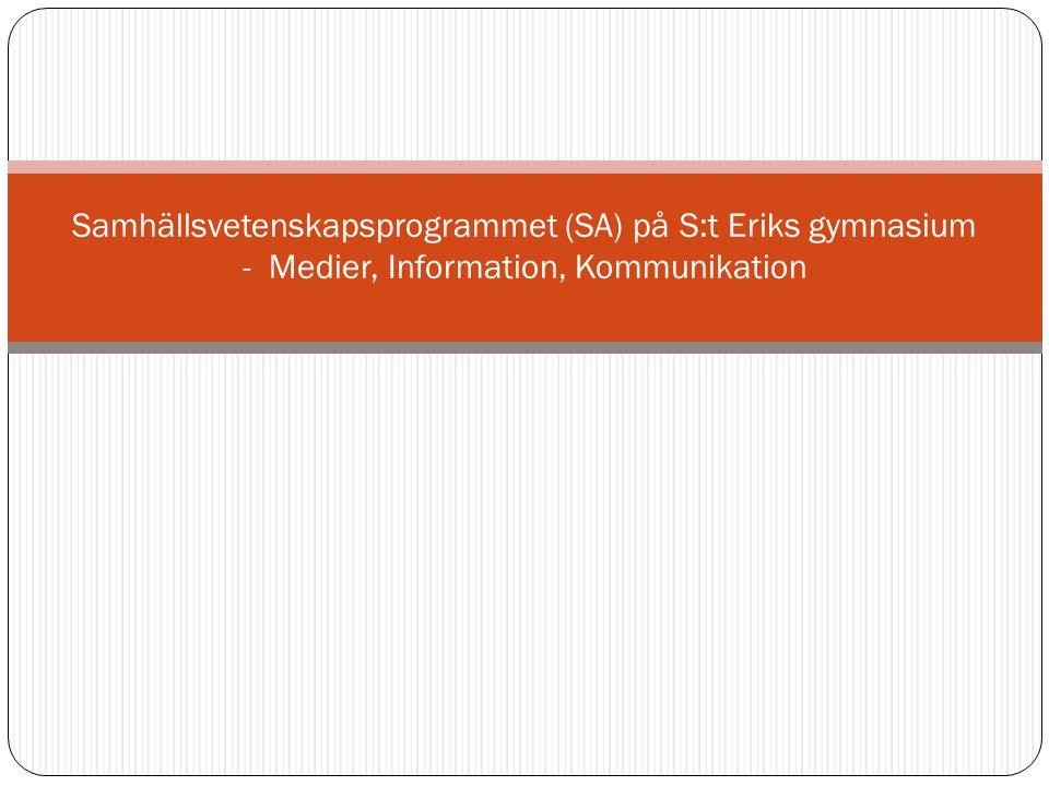 Samhällsvetenskapsprogrammet (SA) på S:t Eriks gymnasium - Medier, Information, Kommunikation