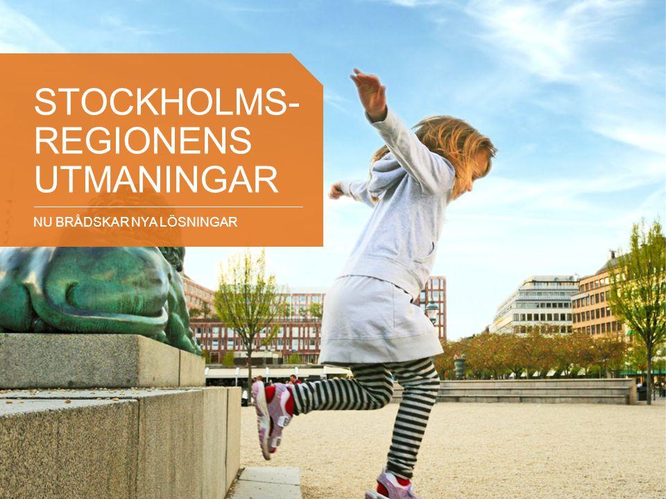 NU BRÅDSKAR NYA LÖSNINGAR STOCKHOLMS- REGIONENS UTMANINGAR