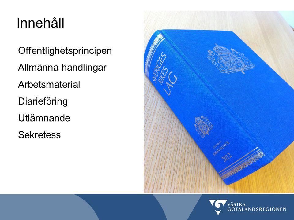 Innehåll Offentlighetsprincipen Allmänna handlingar Arbetsmaterial Diarieföring Utlämnande Sekretess