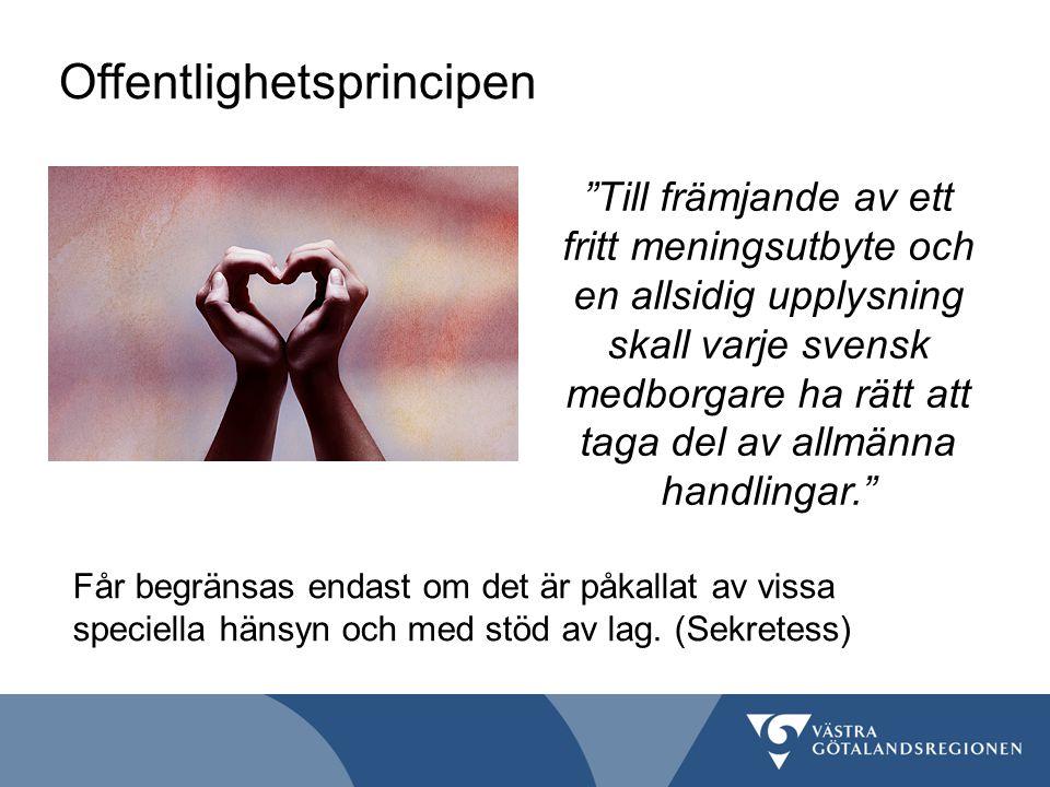 """Offentlighetsprincipen """"Till främjande av ett fritt meningsutbyte och en allsidig upplysning skall varje svensk medborgare ha rätt att taga del av all"""