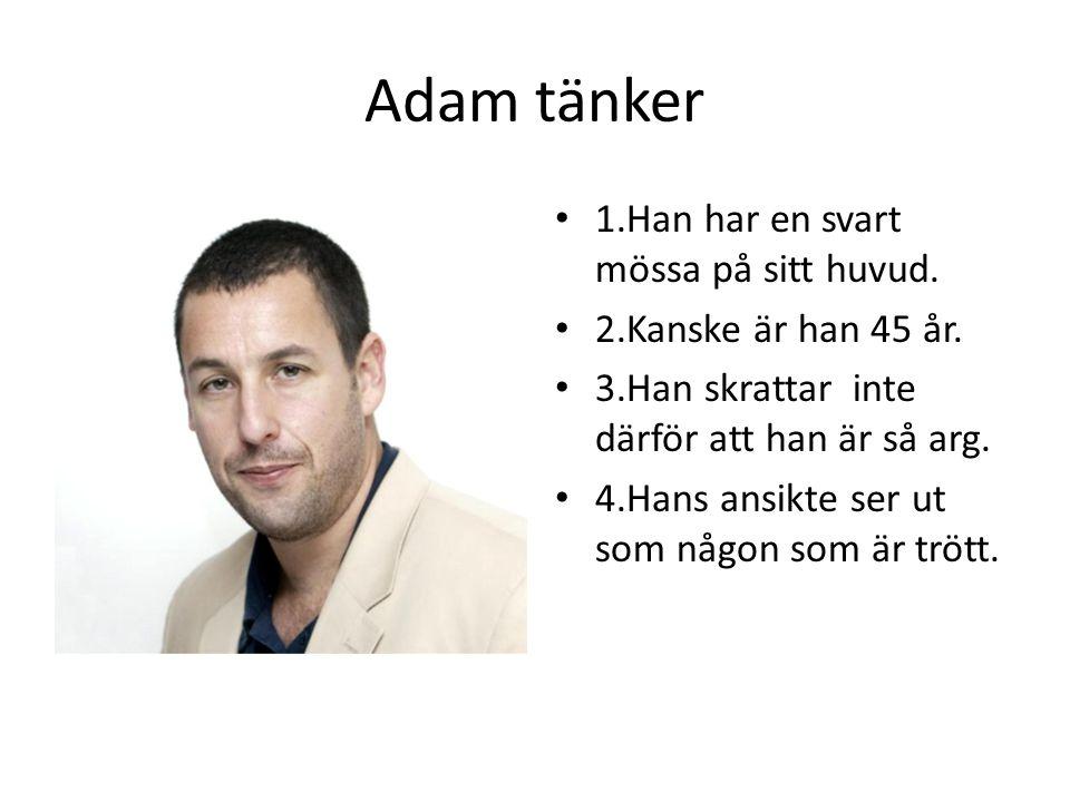 Adam tänker 1.Han har en svart mössa på sitt huvud.