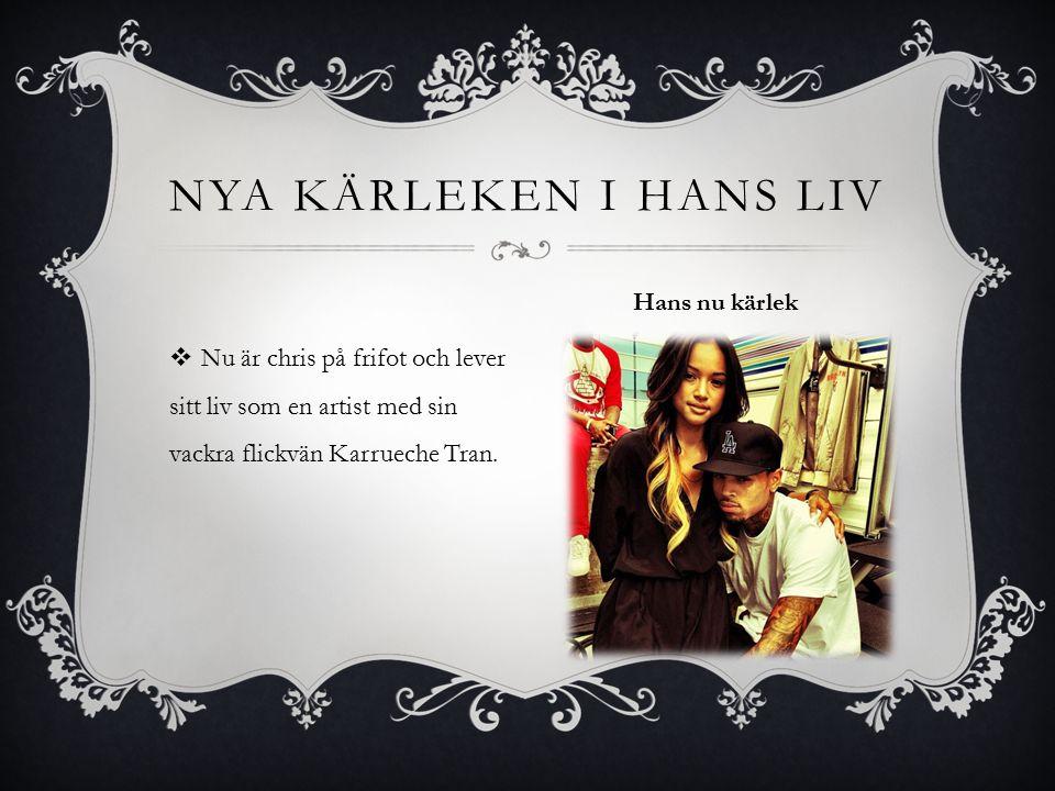  Nu är chris på frifot och lever sitt liv som en artist med sin vackra flickvän Karrueche Tran.