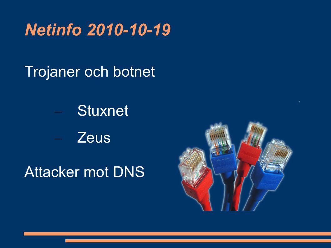Netinfo 2010-10-19 Trojaner och botnet – Stuxnet – Zeus Attacker mot DNS