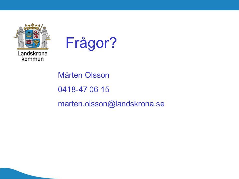 Frågor? Mårten Olsson 0418-47 06 15 marten.olsson@landskrona.se