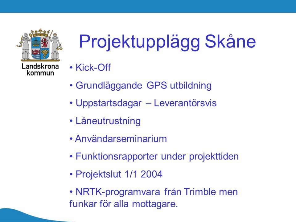 Projektupplägg Skåne Kick-Off Grundläggande GPS utbildning Uppstartsdagar – Leverantörsvis Låneutrustning Användarseminarium Funktionsrapporter under