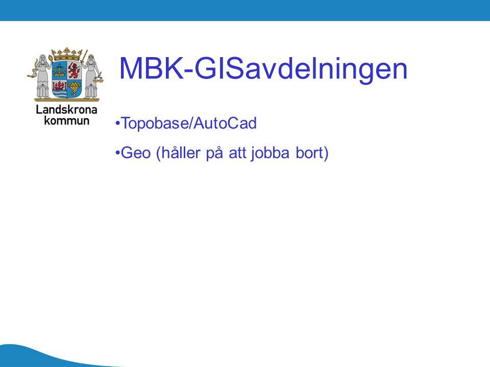 MBK-GISavdelningen Topobase/AutoCad Geo (håller på att jobba bort)