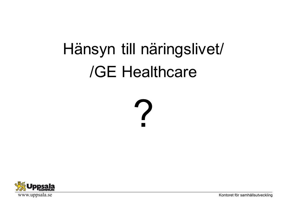 Hänsyn till näringslivet/ /GE Healthcare ?