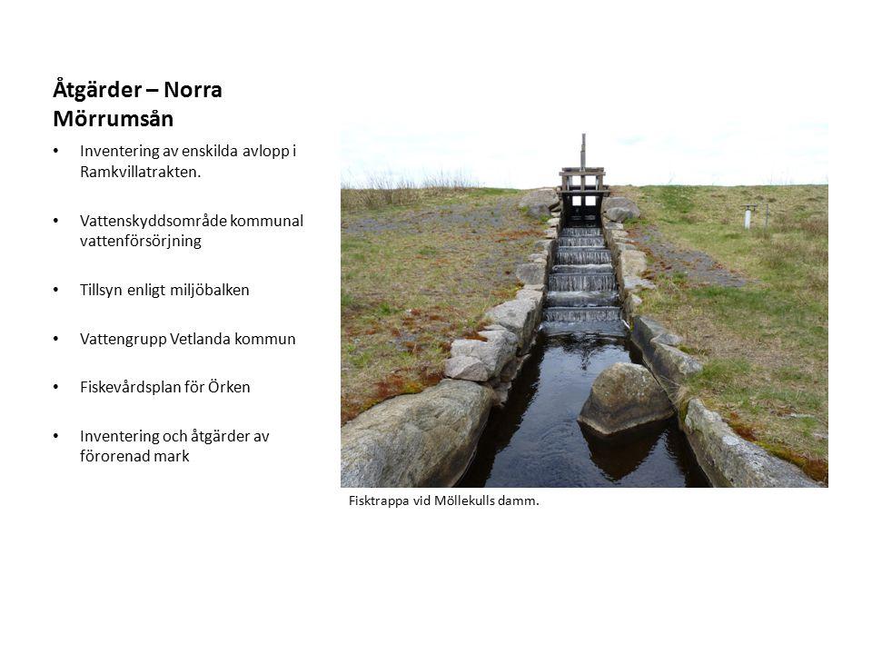 Åtgärder – Norra Mörrumsån Inventering av enskilda avlopp i Ramkvillatrakten. Vattenskyddsområde kommunal vattenförsörjning Tillsyn enligt miljöbalken