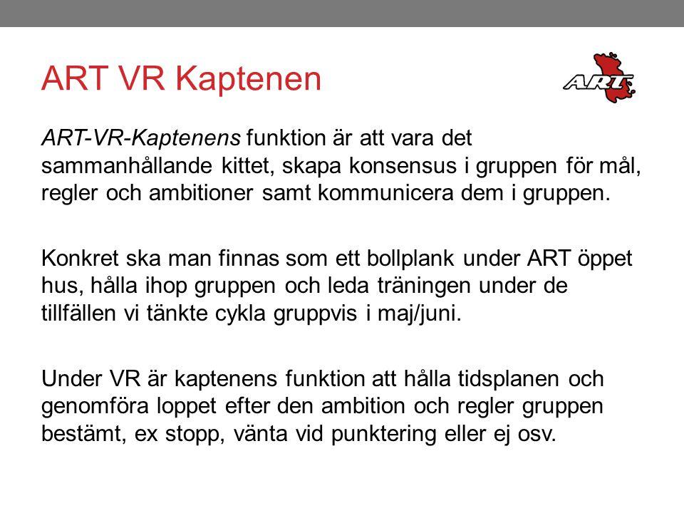 ART VR Kaptenen ART-VR-Kaptenens funktion är att vara det sammanhållande kittet, skapa konsensus i gruppen för mål, regler och ambitioner samt kommunicera dem i gruppen.