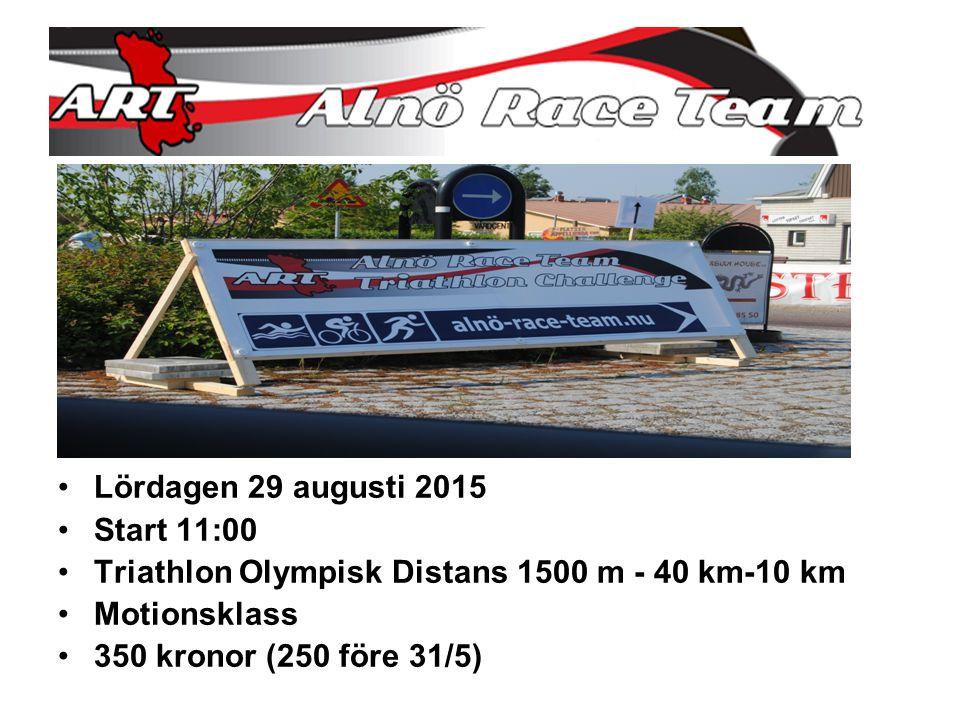 Lördagen 29 augusti 2015 Start 11:00 Triathlon Olympisk Distans 1500 m - 40 km-10 km Motionsklass 350 kronor (250 före 31/5)